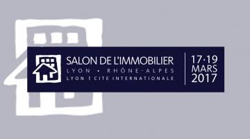 Le salon de l'immobilier de Lyon : 17-19 mars 2017